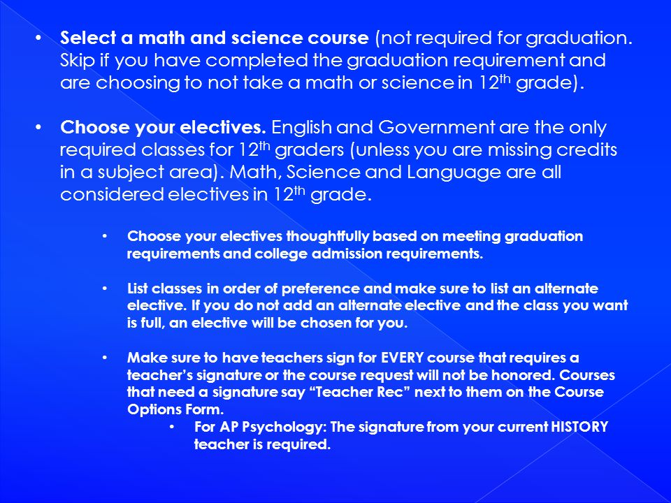 Select a math and science course (not required for graduation.