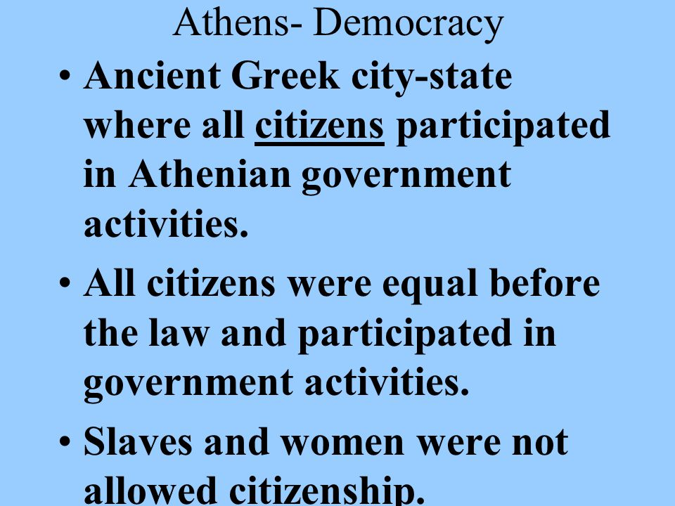  Athenians eventually abolished slavery and developed a direct democracy.
