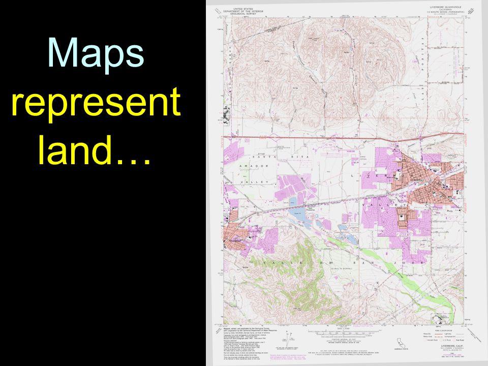 25 Maps represent land…