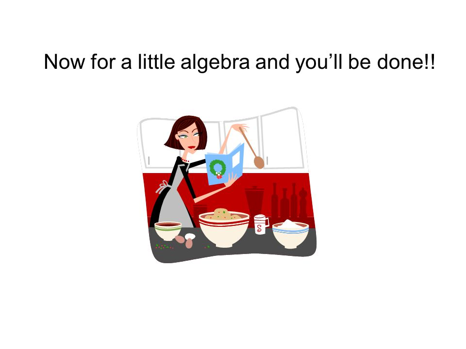 Now for a little algebra and you'll be done!!