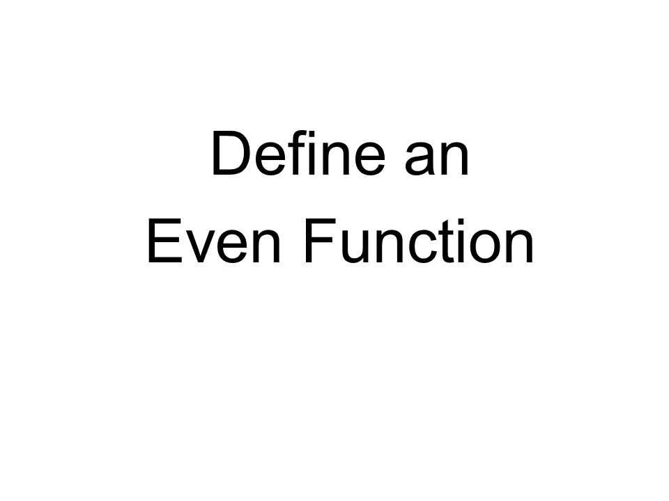 Define an Even Function