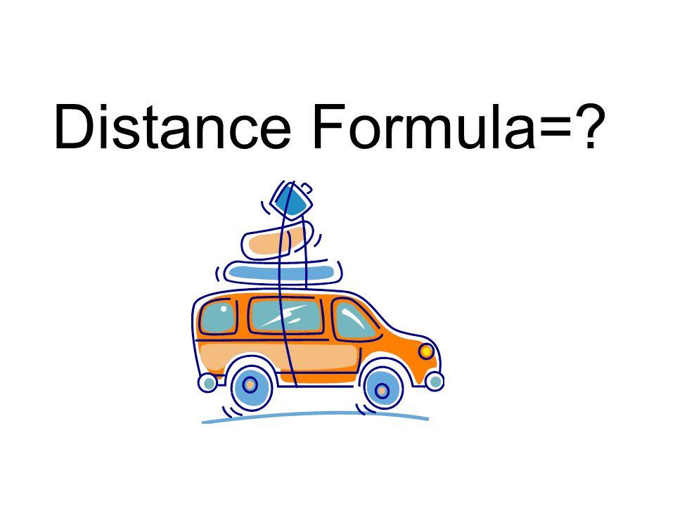 Distance Formula=?