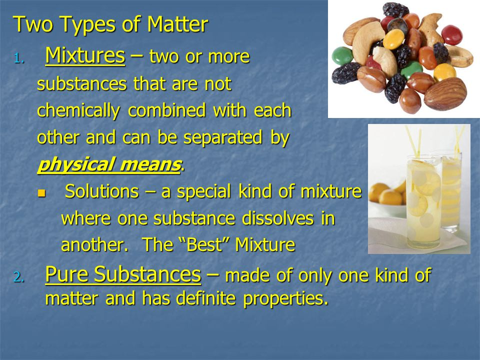 Two Types of Matter 1.
