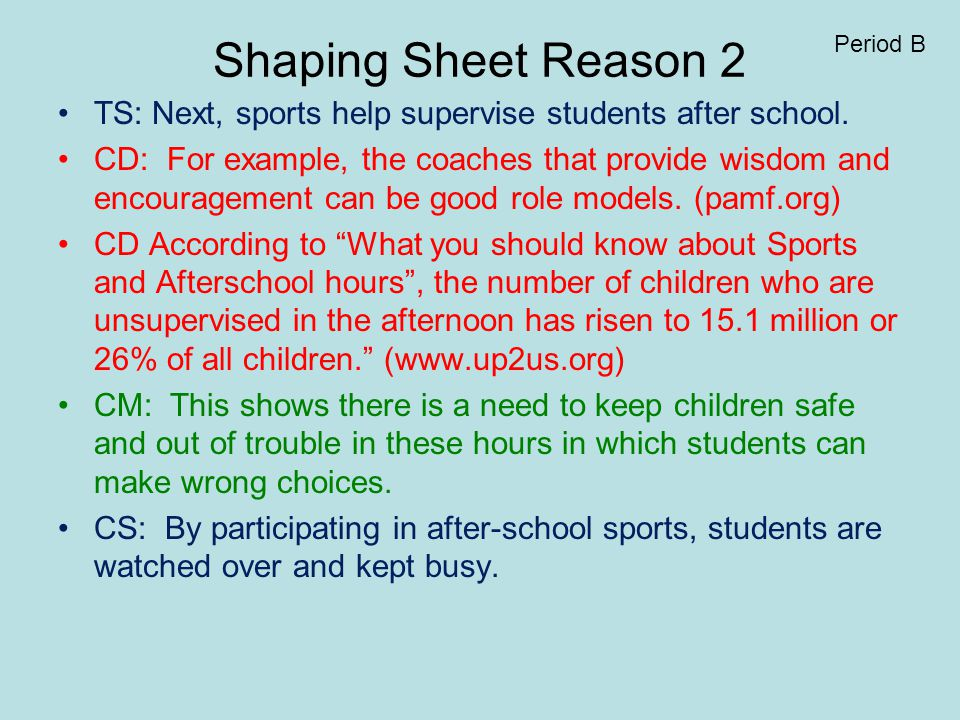 Shaping Sheet Reason 3 TS: Lastly, by getting active in school sports, students build healthier bodies.