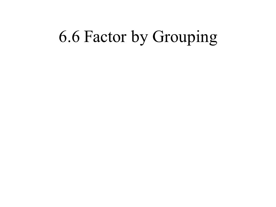 6.6 Factor by Grouping
