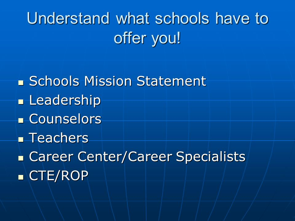 Understand what schools have to offer you.