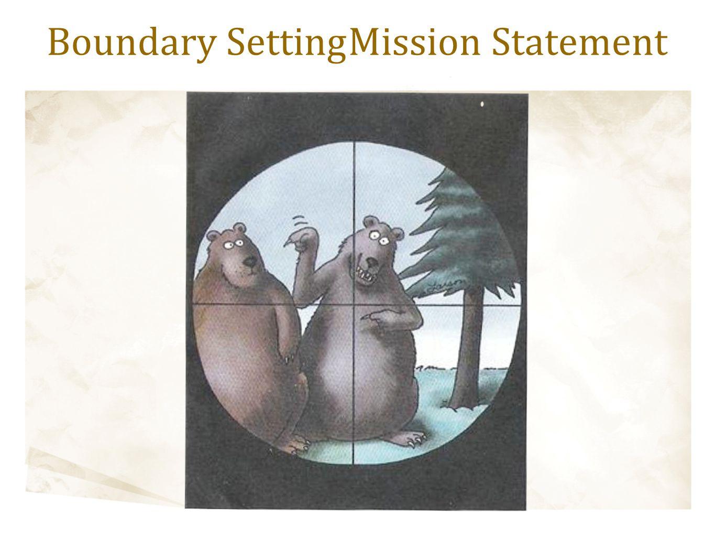 Boundary SettingMission Statement