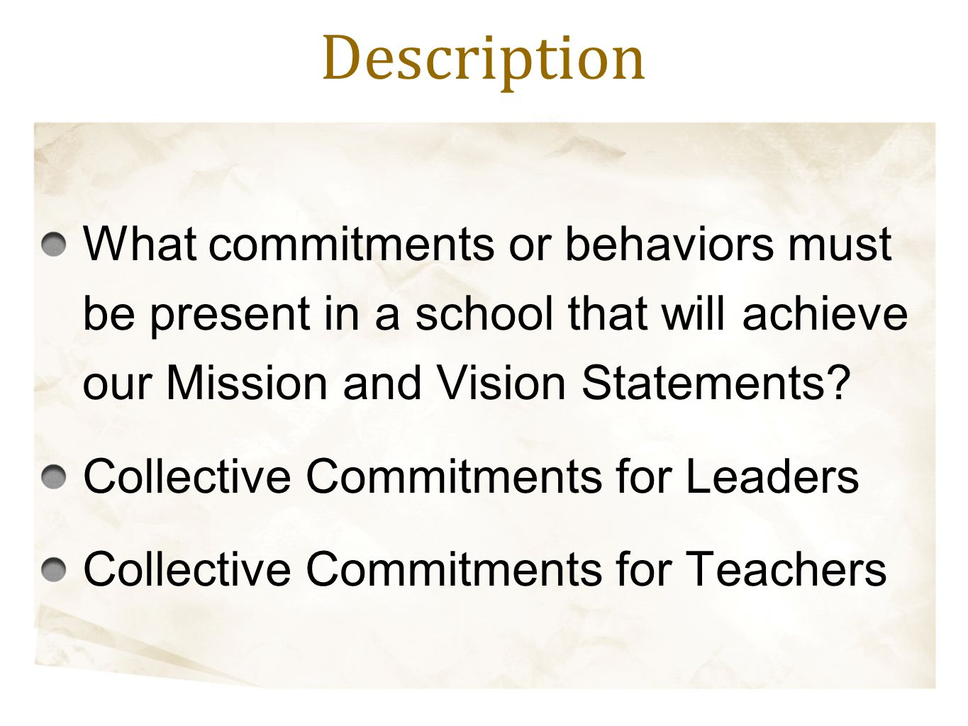 What commitments or behaviors must be present in a school that will achieve our Mission and Vision Statements? Collective Commitments for Leaders Coll