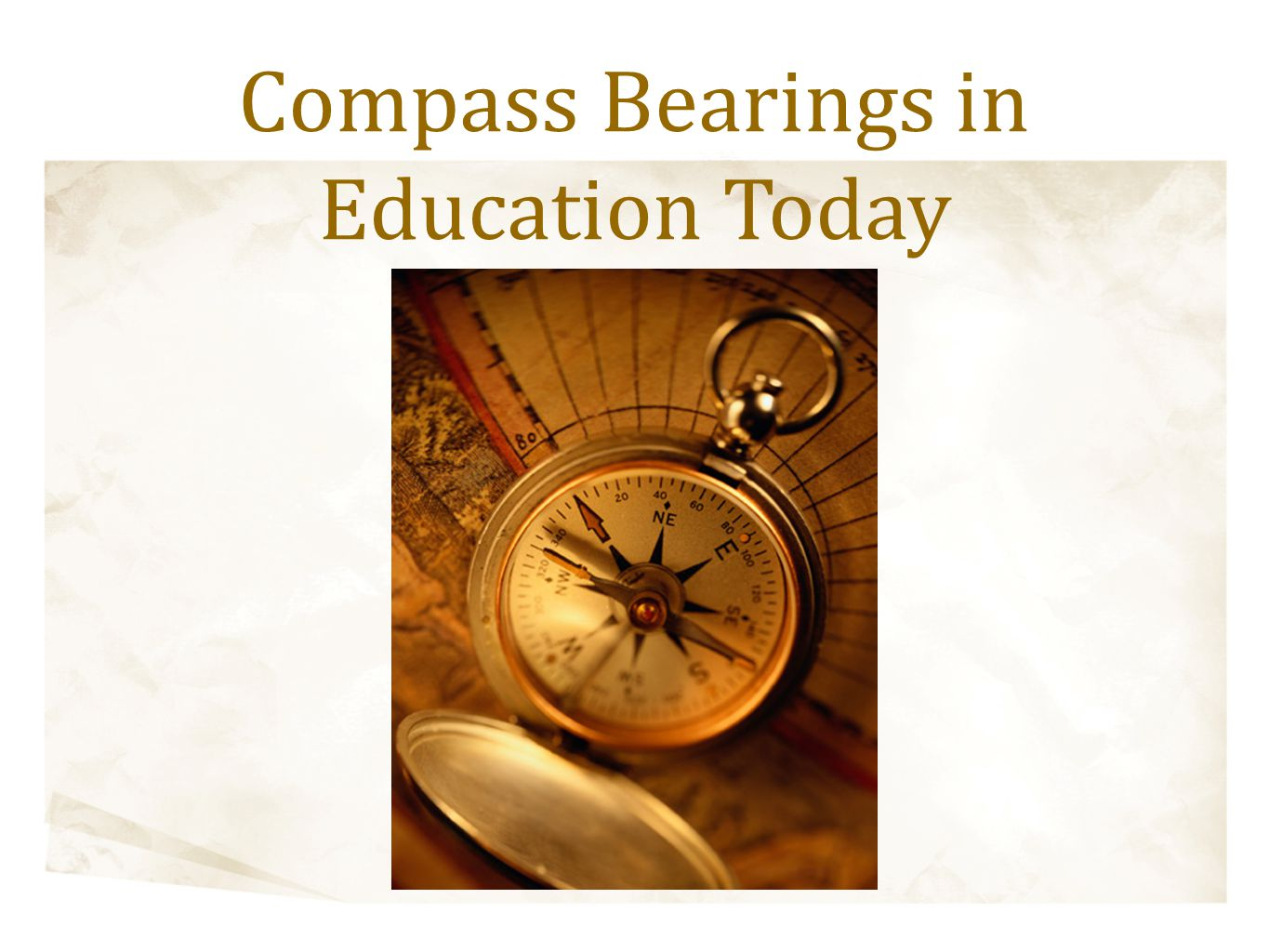 Compass Bearings in Education Today