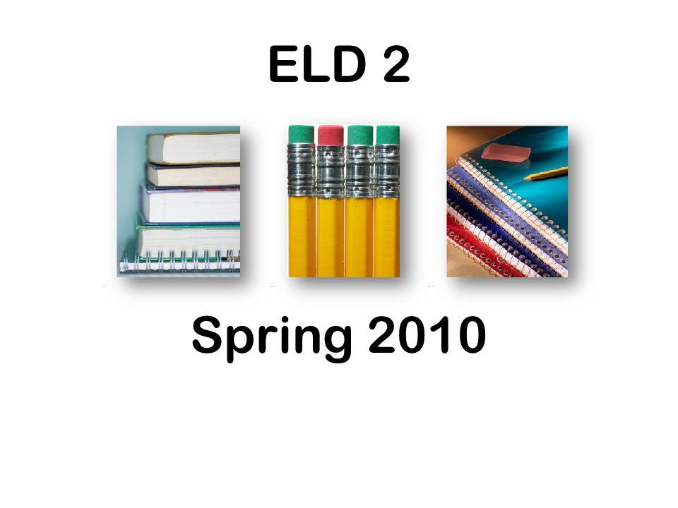 ELD 2 Spring 2010