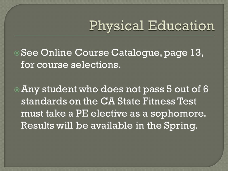  See Online Course Catalogue, page 13, for course selections.