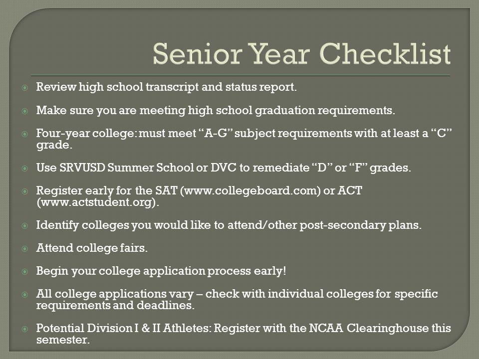 Senior Year Checklist  Review high school transcript and status report.