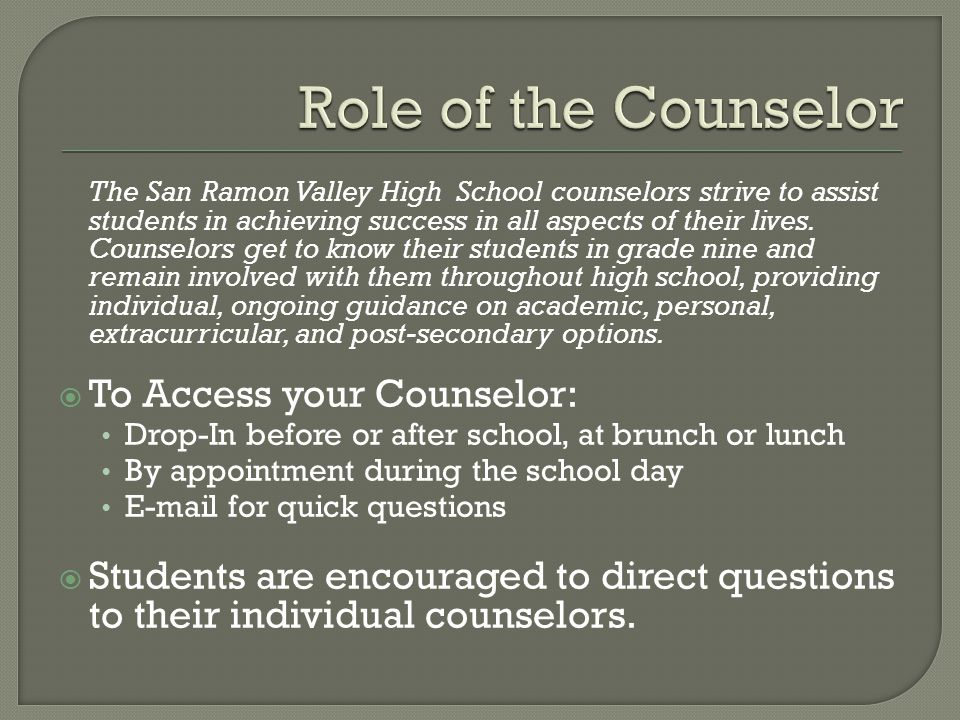 The San Ramon Valley High School counselors strive to assist students in achieving success in all aspects of their lives.
