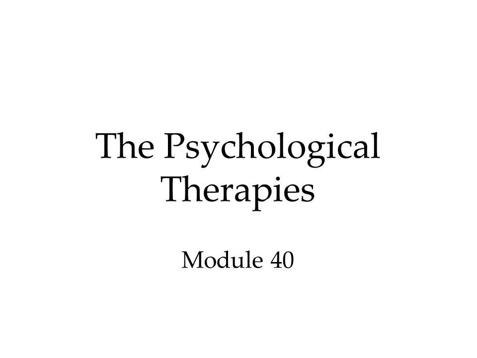 The Psychological Therapies Module 40