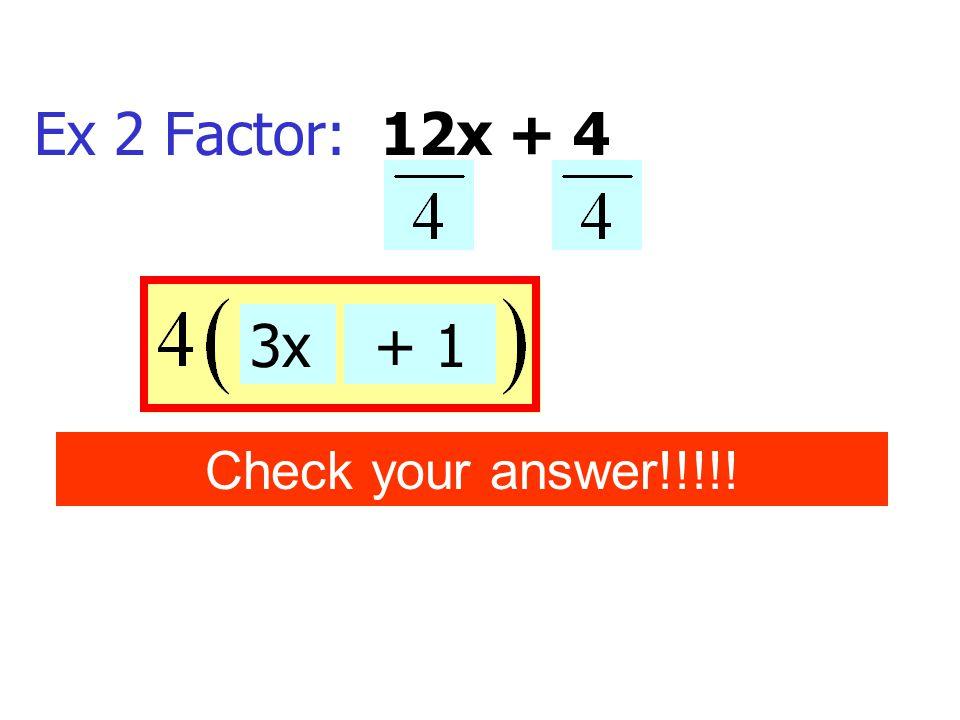 Ex 12 Factor: 2a 2 (2a 2 b 4 – ab 2 + 3)