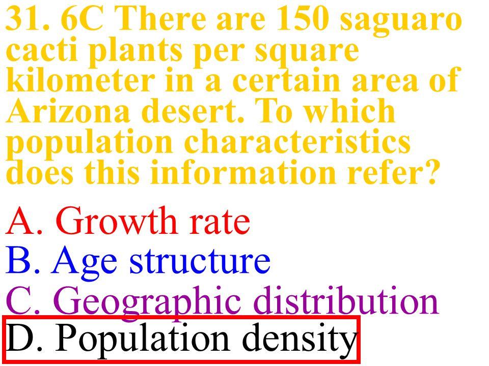 31.6C There are 150 saguaro cacti plants per square kilometer in a certain area of Arizona desert.
