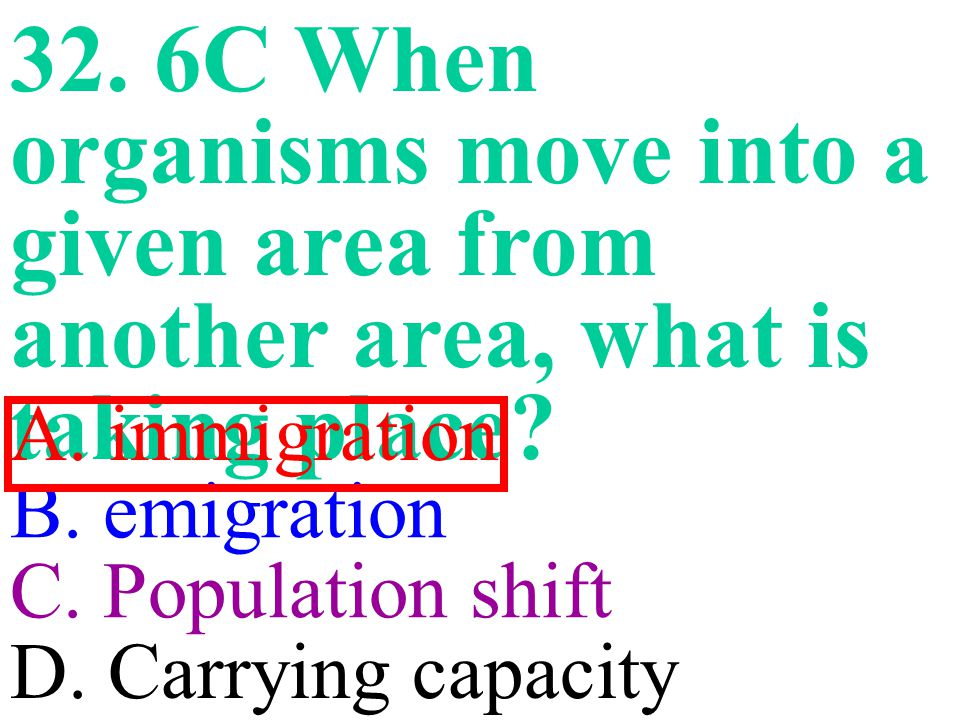 32.6C When organisms move into a given area from another area, what is taking place.