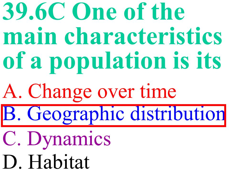 39.6C One of the main characteristics of a population is its A.
