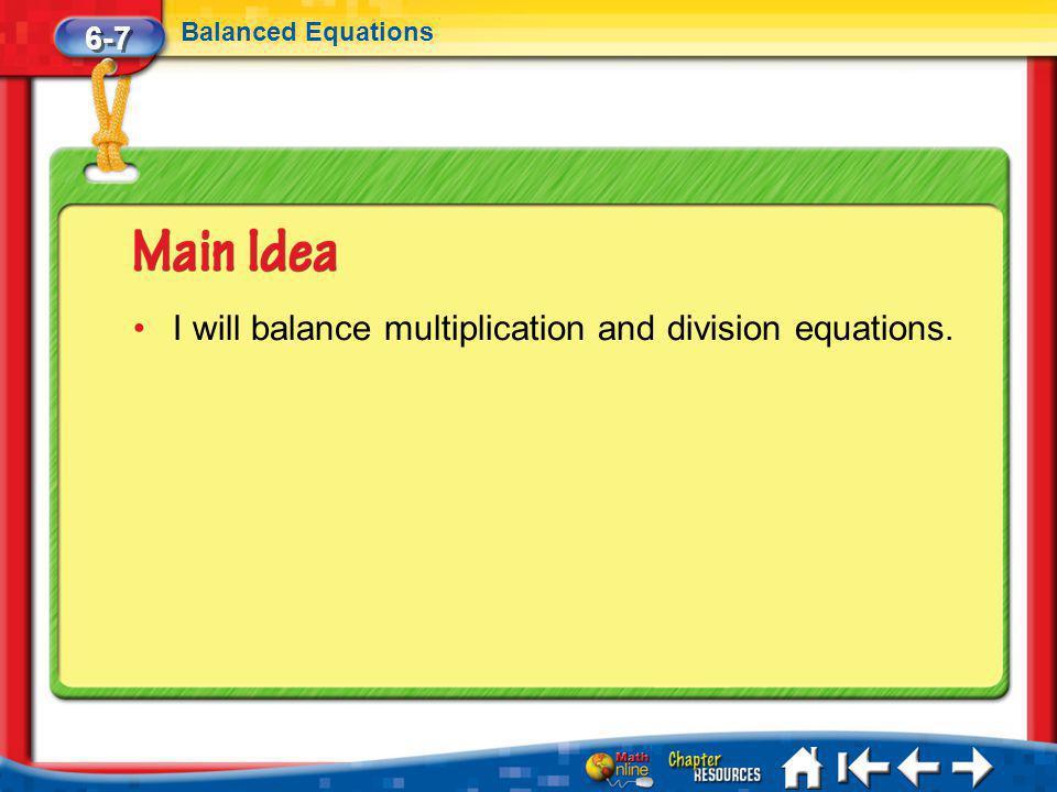 Lesson 7 MI/Vocab 6-7 Balanced Equations I will balance multiplication and division equations.