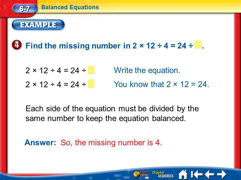 Lesson 7 Ex4 6-7 Balanced Equations Write the equation.