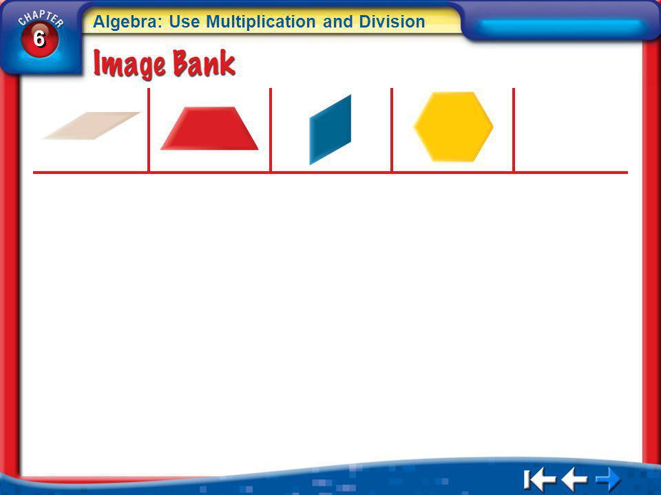 6 6 Algebra: Use Multiplication and Division IB 4
