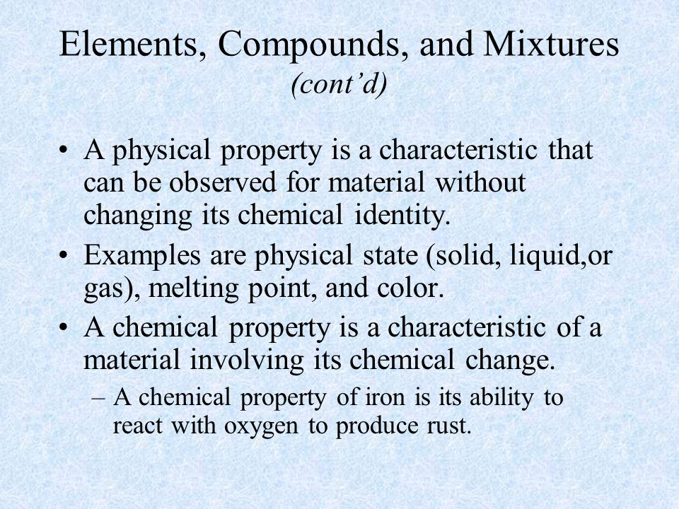 A physical property is a characteristic that can be observed for material without changing its chemical identity.