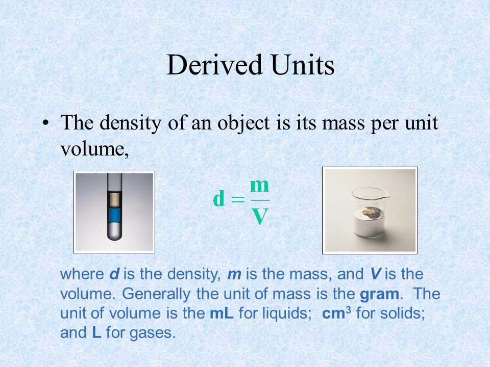 where d is the density, m is the mass, and V is the volume.