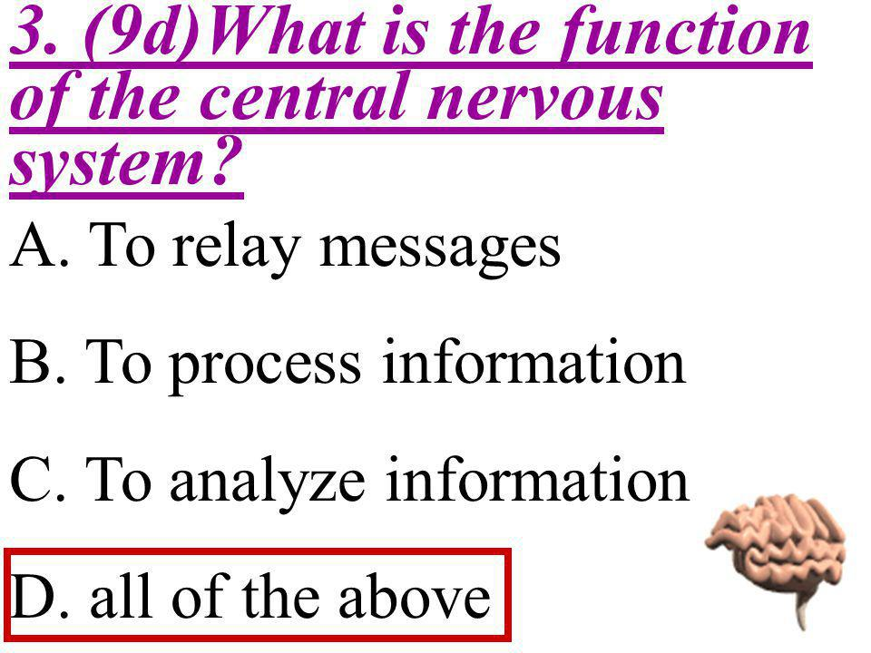 4.(9e) Neurons are categorized by the A.direction in which they carry impulse.
