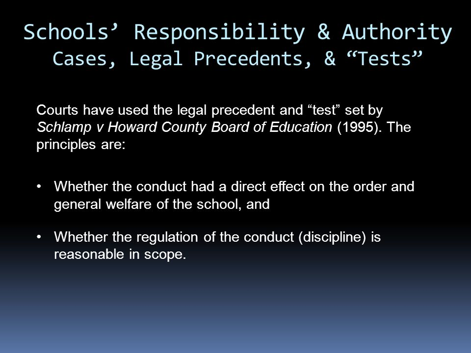 "Courts have used the legal precedent and ""test"" set by Schlamp v Howard County Board of Education (1995). The principles are: Whether the conduct had"