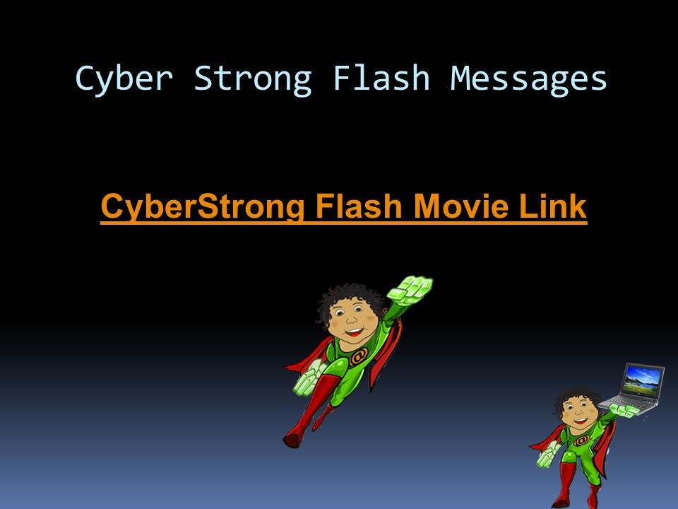 Cyber Strong Flash Messages CyberStrong Flash Movie Link