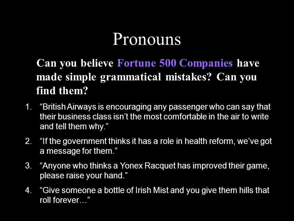 """Pronouns Can you believe Fortune 500 Companies have made simple grammatical mistakes? Can you find them? 1.""""British Airways is encouraging any passeng"""