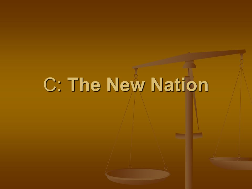 C: The New Nation