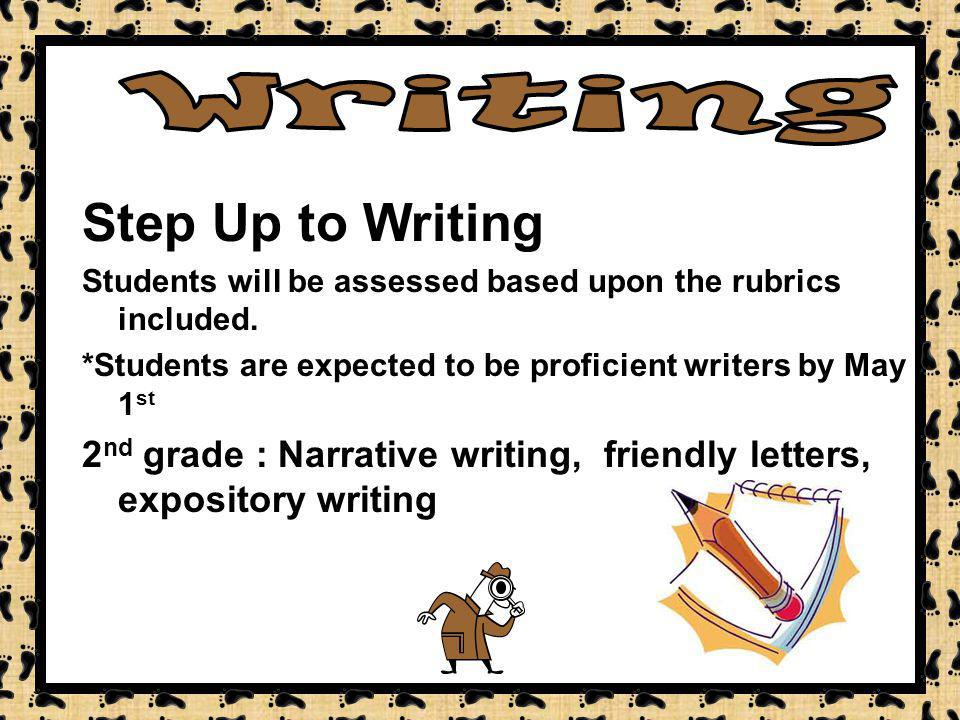 Step Up to Writing Students will be assessed based upon the rubrics included.