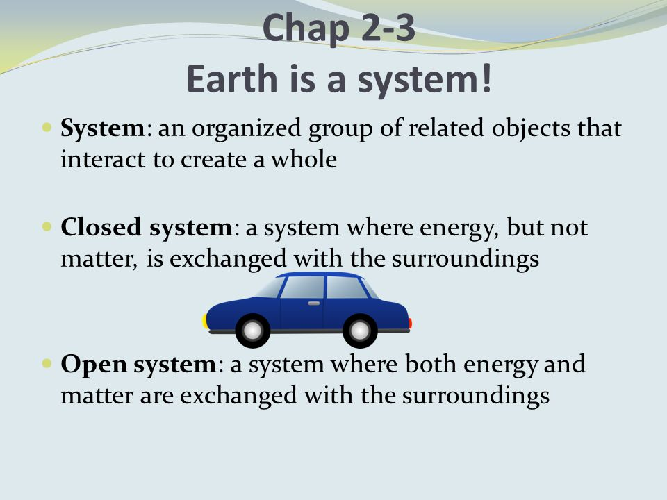 Chap 2-3 Earth is a system.