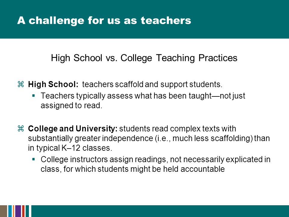 A challenge for us as teachers High School vs.