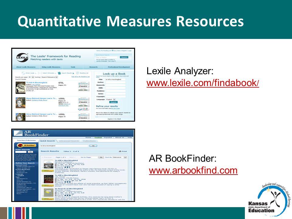 Quantitative Measures Resources Lexile Analyzer: www.lexile.com/findabook / AR BookFinder: www.arbookfind.com