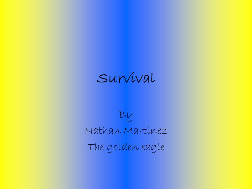Survival By Nathan Martinez The golden eagle