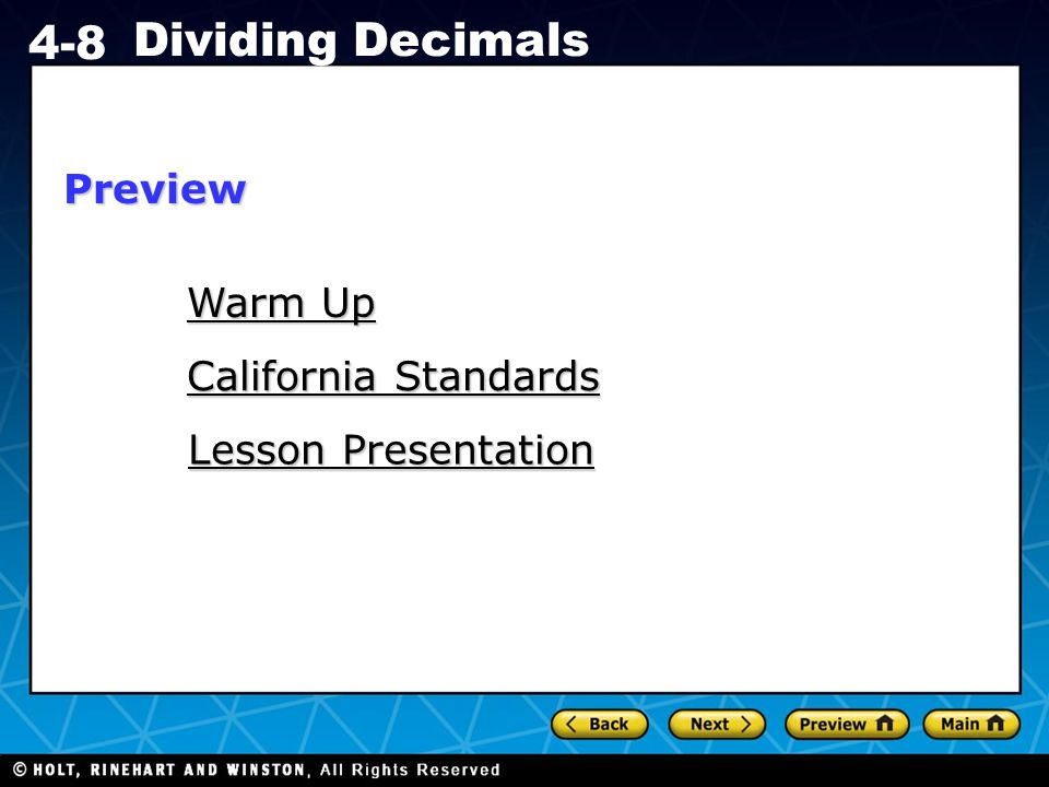 Holt CA Course 1 4-8 Dividing Decimals Warm Up Warm Up California Standards California Standards Lesson Presentation Lesson PresentationPreview