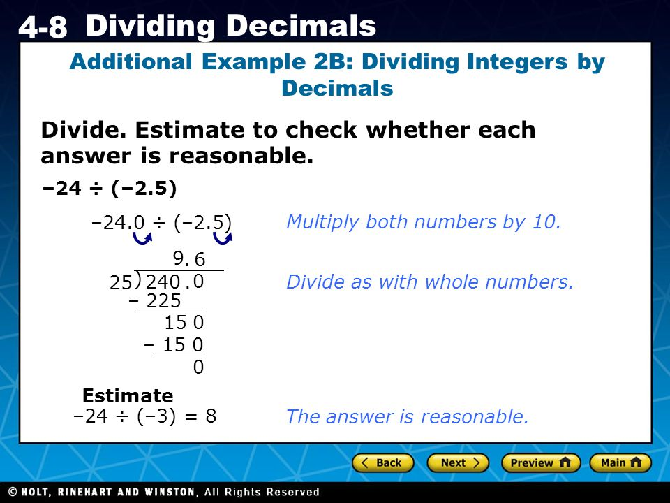 Holt CA Course 1 4-8 Dividing Decimals Divide. Estimate to check whether each answer is reasonable.