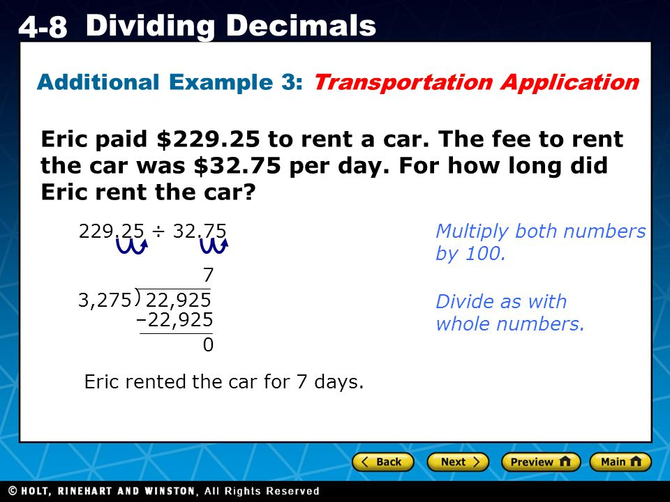 Holt CA Course 1 4-8 Dividing Decimals Eric paid $229.25 to rent a car.