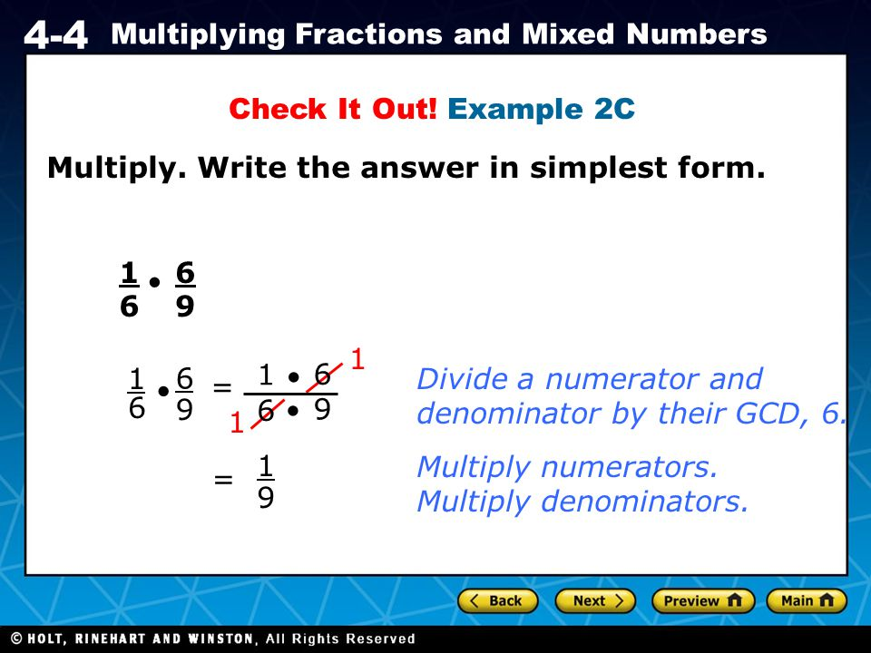 Holt CA Course 1 4-4 Multiplying Fractions and Mixed Numbers Multiply.