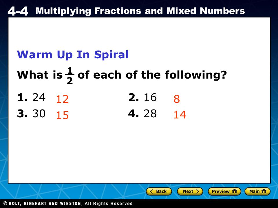 Holt CA Course 1 4-4 Multiplying Fractions and Mixed Numbers Warm Up In Spiral What is of each of the following.