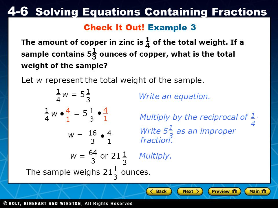 Holt CA Course 1 4-6 Solving Equations Containing Fractions The amount of copper in zinc is of the total weight. If a sample contains 5 ounces of copp