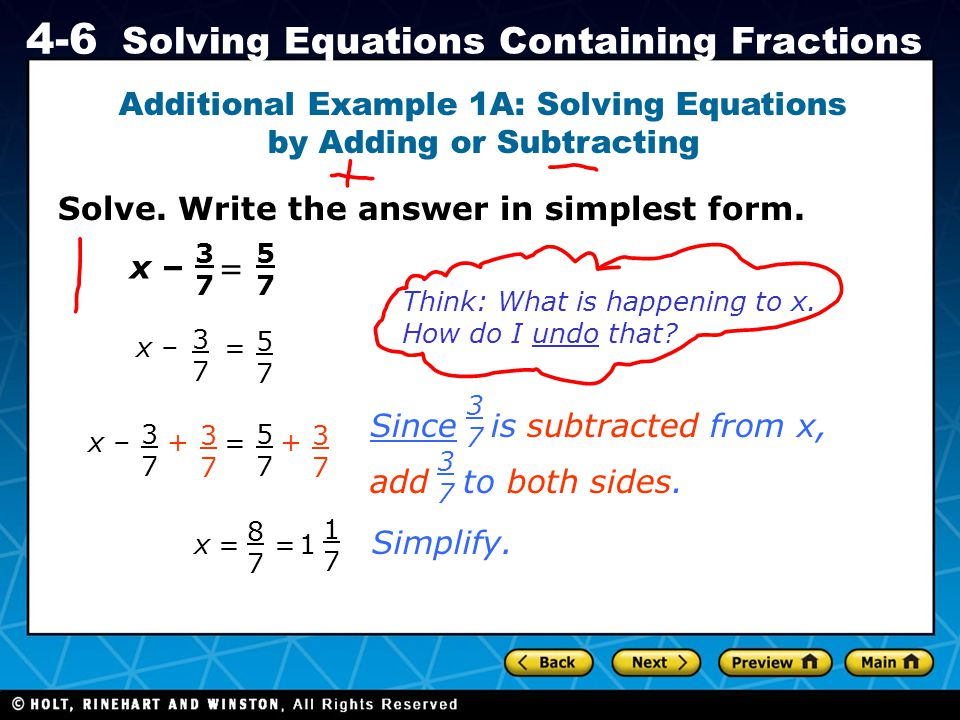 Holt CA Course 1 4-6 Solving Equations Containing Fractions Solve. Write the answer in simplest form. Additional Example 1A: Solving Equations by Addi