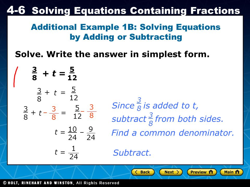 Holt CA Course 1 4-6 Solving Equations Containing Fractions Solve. Write the answer in simplest form. Additional Example 1B: Solving Equations by Addi