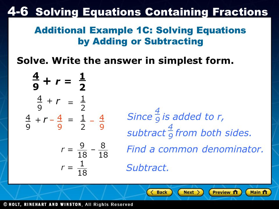 Holt CA Course 1 4-6 Solving Equations Containing Fractions Solve. Write the answer in simplest form. Additional Example 1C: Solving Equations by Addi
