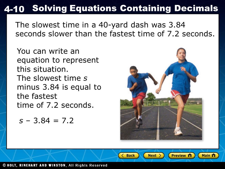 Holt CA Course 1 4-10 Solving Equations Containing Decimals You can write an equation to represent this situation.