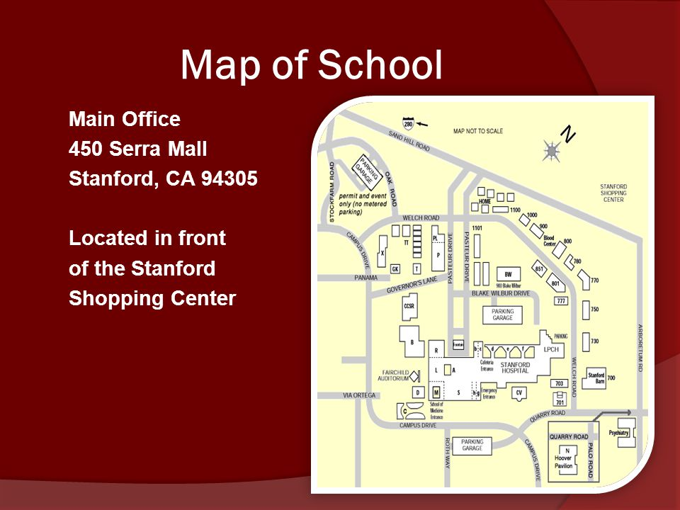 Map of School Main Office 450 Serra Mall Stanford, CA 94305 Located in front of the Stanford Shopping Center