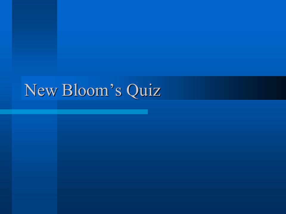 New Bloom's Quiz