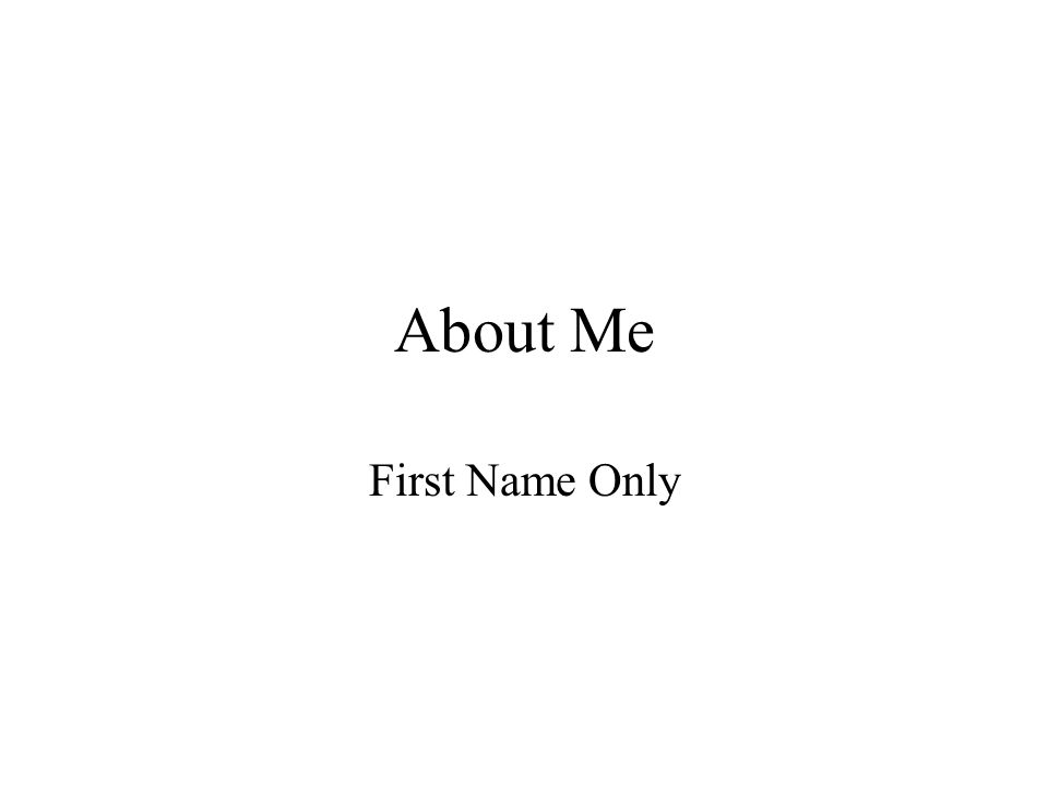 About Me First Name Only